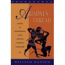 Ariadne's Thread: A Guide to International Stories in Classical Literature by William Hansen, 9780801475726