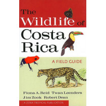 The Wildlife of Costa Rica: A Field Guide by Fiona A. Reid, 9780801476105