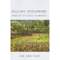 Killing Neighbors: Webs of Violence in Rwanda by Lee Ann Fujii, 9780801477133