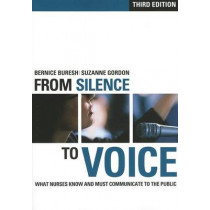 From Silence to Voice: What Nurses Know and Must Communicate to the Public by Bernice Buresh, 9780801478734