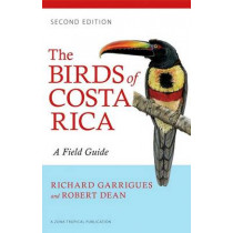 The Birds of Costa Rica: A Field Guide by Richard Garrigues, 9780801479885
