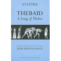 Thebaid: A Song of Thebes by Publius Papinius Statius, 9780801482854