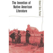The Invention of Native American Literature by Robert Dale Parker, 9780801488047