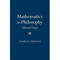 Mathematics in Philosophy: Selected Essays by Charles Parsons, 9780801489815