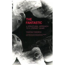 The Fantastic: A Structural Approach to a Literary Genre by Tsvetan Todorov, 9780801491467