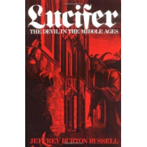 Lucifer: The Devil in the Middle Ages by Jeffrey Burton Russell, 9780801494291