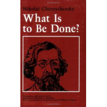 What Is to Be Done? by N.G. Chernyshevskii, 9780801495472