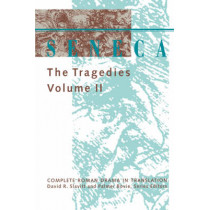 Seneca: The Tragedies: Volume 2 by Lucius Annaeus Seneca, 9780801849329