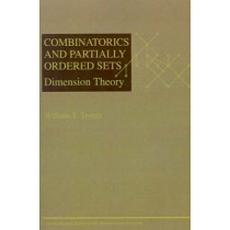 Combinatorics and Partially Ordered Sets: Dimension Theory by William T. Trotter, 9780801869778