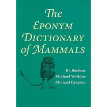 The Eponym Dictionary of Mammals by Bo Beolens, 9780801893049