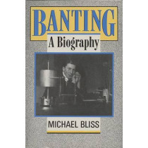 Banting: A Biography by Michael Bliss, 9780802073860