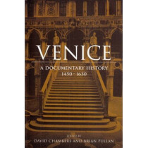 Venice: A Documentary History, 1450-1630 by David Chambers, 9780802084248