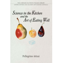 Science in the Kitchen and the Art of Eating Well by Pellegrino Artusi, 9780802086570
