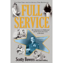 Full Service: My Adventures in Hollywood and the Secret Sex Live of the Stars by Scotty Bowers, 9780802120557