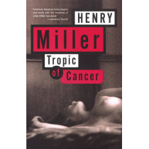 Tropic of Cancer by Henry Miller, 9780802131782