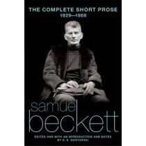 The Complete Short Prose, 1929-1989 by Samuel Beckett, 9780802134905