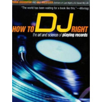 How to D.J: The Art and Science of Playing Records by Bill Brewster, 9780802139955