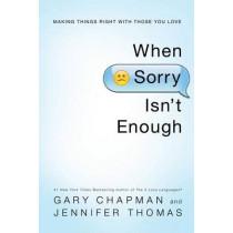 When Sorry Isn'T Enough by Gary D Chapman, 9780802407047