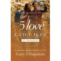 5 Love Languages of Teenagers Updated Edition by Gary D. Chapman, 9780802412843