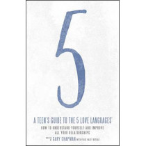 Teen's Guide to the 5 Love Languages by Gary D. Chapman, 9780802414359