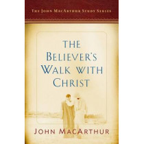 Believer'S Walk With Christ, The by John F. Macarthur, 9780802415196