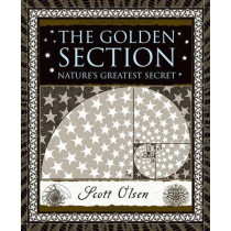 The Golden Section: Nature's Greatest Secret by Scott Olsen, 9780802715395
