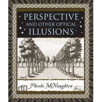 Perspective and Other Optical Illusions by Phoebe McNaughton, 9780802716330