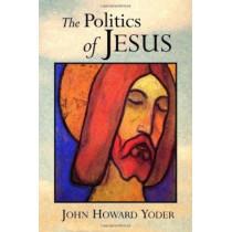 The Politics of Jesus by John Howard Yoder, 9780802807342