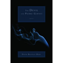 The Devil and Pierre Gernet: Stories by David Bentley Hart, 9780802817686