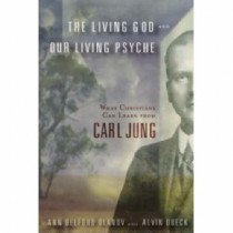 Living God and Our Living Psyche: What Christians Can Learn from Carl Jung by Ann Ulanov, 9780802824677