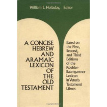 A Concise Hebrew and Aramaic Lexicon of the Old Testament by William L. Holladay, 9780802834133