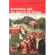 Revelation and the End of All Things by Craig R. Koester, 9780802846600
