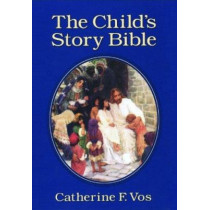 The Child's Story Bible by Catherine F. Vos, 9780802850119