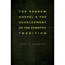 Hebrew Gospel and the Development of the Synoptic Tradition by James R. Edwards, 9780802862341