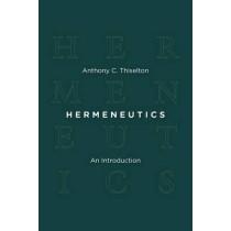Hermeneutics: an Introduction by Anthony C Thiselton, 9780802864109