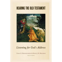 Hearing the Old Testament: Listening for God's Address by C. Bartholomew, 9780802865618