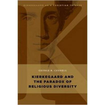 Kierkegaard and the Paradox of Religious Diversity by George B. Connell, 9780802868046