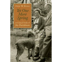 Yet One More Spring: A Critical Study of Joy Davidman by Don W. King, 9780802869364