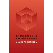 Knowledge and Christian Belief by Alvin Plantinga, 9780802872043