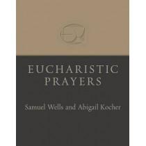 Eucharistic Prayers by Samuel Wells, 9780802872616