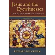 Jesus and the Eyewitnesses: The Gospels as Eyewitness Testimony by Richard Bauckham, 9780802874313