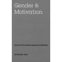 Nebraska Symposium on Motivation, 1997, Volume 45: Gender and Motivation by Nebraska Symposium, 9780803213005