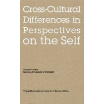 Nebraska Symposium on Motivation, 2002, Volume 49: Cross-Cultural Differences in Perspectives on the Self by Nebraska Symposium, 9780803213333