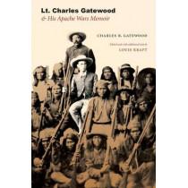Lt. Charles Gatewood & His Apache Wars Memoir by Charles B. Gatewood, 9780803218840