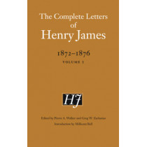 The Complete Letters of Henry James, 1872-1876: Volume 1 by Henry James, 9780803222250