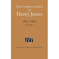 The Complete Letters of Henry James, 1872-1876: Volume 2 by Henry James, 9780803222977