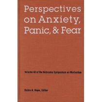 Nebraska Symposium on Motivation, 1995, Volume 43: Perspectives on Anxiety, Panic, and Fear by Nebraska Symposium, 9780803223820