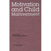 Nebraska Symposium on Motivation, 1998, Volume 46: Motivation and Child Maltreatment by Nebraska Symposium, 9780803224018
