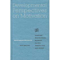 Nebraska Symposium on Motivation, 1992, Volume 40: Developmental Perspectives on Motivation by Nebraska Symposium, 9780803225756