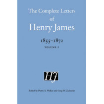 The Complete Letters of Henry James, 1855-1872: Volume 2 by Henry James, 9780803226074
